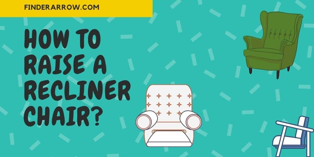 How to raise a recliner chair