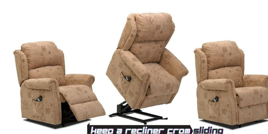 How Do I Keep My Recliner From Sliding