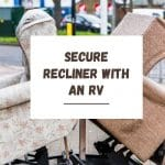 How To Secure Recliners in an RV